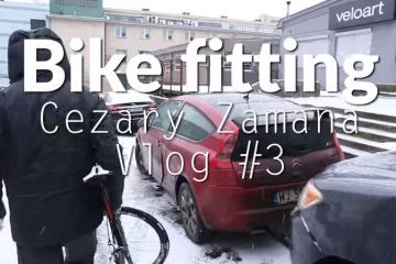 Bike fitting – wszystko co musisz wiedzieć. Cezary Zamana VLOG#3